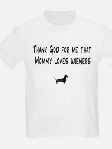TG Mommy Loves Wieners Dachshund T-Shirt