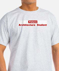 Future Architecture Student T-Shirt