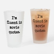 I'm fluent in movie quotes. Drinking Glass