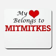 My Heart Belongs to Mitmitkes Mousepad