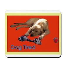 Dog Tired Mousepad