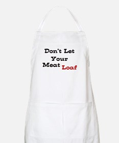 Don't Let Your Meat Loaf BBQ Apron