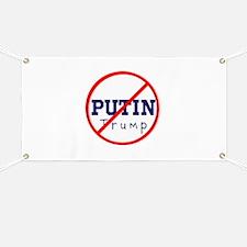 Putin/Trump, No Trump Banner