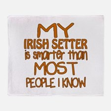 My Irish Setter is smarter Throw Blanket