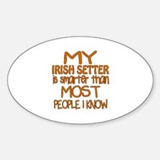 My Irish Setter is smarter Sticker (Oval)