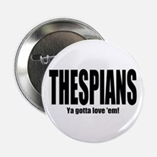 "ThMisc ""Thespians"" 2.25"" Button"