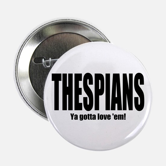 "ThMisc ""Thespians"" 2.25"" Button"