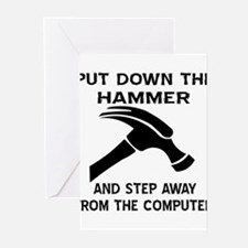 Put Down The Hammer Greeting Cards