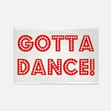 gotta dance Rectangle Magnet