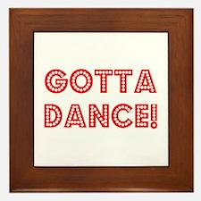 gotta dance Framed Tile