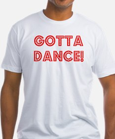 gotta dance Shirt