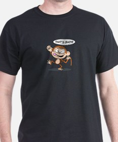 Monkey Says That's Crazy! T-Shirt