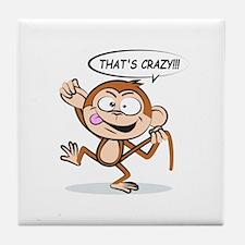 Monkey Says That's Crazy! Tile Coaster