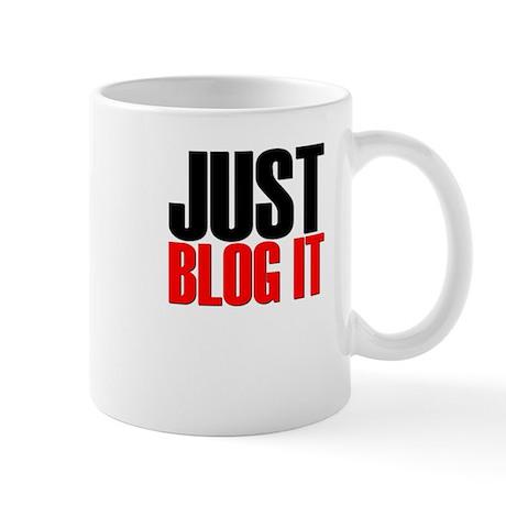 """JUST BLOG IT!"" Mug"