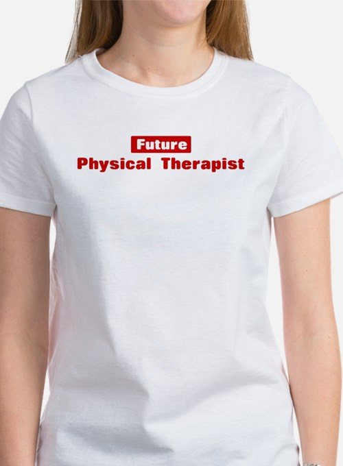 Future Physical Therapist Women's T-Shirt
