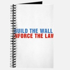 Build The Wall Enforce The Law Donald Trump Journa