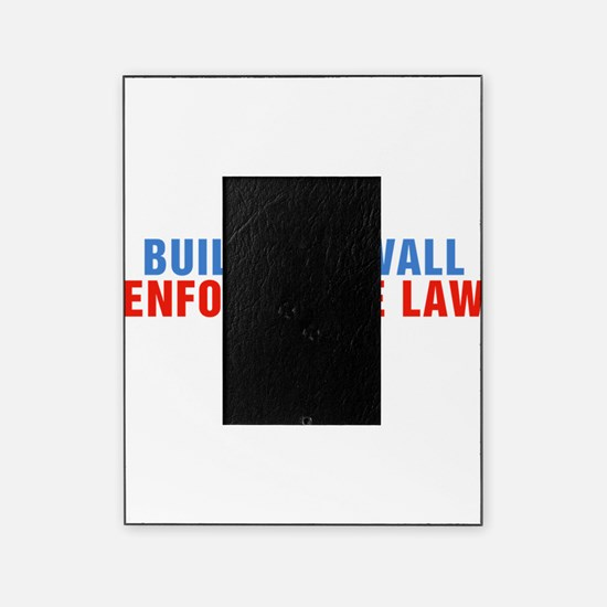 Build The Wall Enforce The Law Donald Trump Pictur