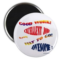 GOOD JOB! EXCELLENT! WAY TO GO! SUPER! Magnet