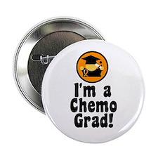 """I'm a Chemo Grad 2.25"""" Button"""