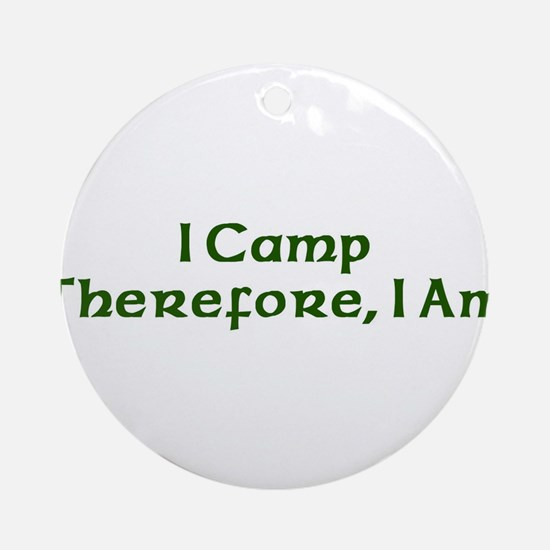 I Camp Therefore I Am Ornament (Round)