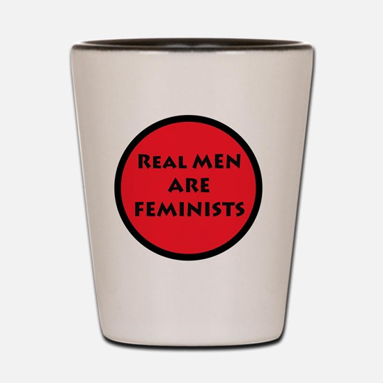 Real Men Are Feminists RED Shot Glass