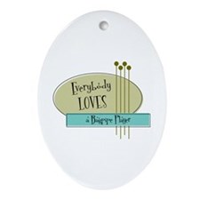 Everybody Loves a Bagpipe Player Oval Ornament