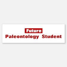 Future Paleontology Student Bumper Bumper Bumper Sticker