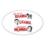 Say no to Drama, Obama, Chelsea's Mama Sticker (Ov
