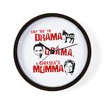 Say no to Drama, Obama, Chelsea's Mama Wall Clock