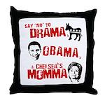 Say no to Drama, Obama, Chelsea's Mama Throw Pillo