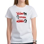 Say no to Drama, Obama, Chelsea's Mama Women's T-S