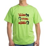 Say no to Drama, Obama, Chelsea's Mama Green T-Shi
