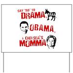Say no to Drama, Obama, Chelsea's Mama Yard Sign