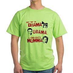 Say no to Drama, Obama, Chelsea's Mama T-Shirt