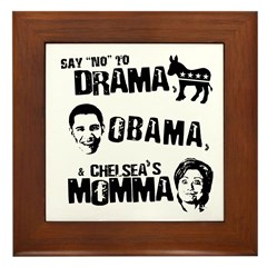 Say No to Drama, Obama, Chelsea's Mama Framed Tile