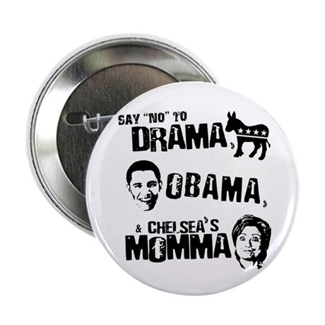 "Say No to Drama, Obama, Chelsea's Mama 2.25"" Butto"