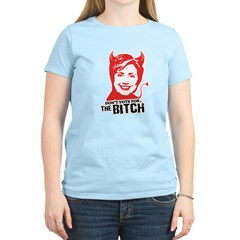 Don't vote for the bitch Women's Light T-Shirt