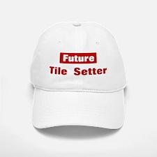 Future Tile Setter Baseball Baseball Cap