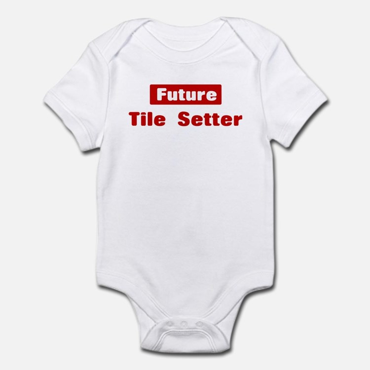 Future Tile Setter Infant Bodysuit