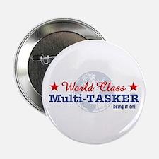 """World Class Multi-Tasker 2.25"""" Button"""