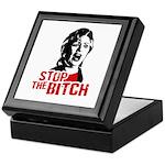 Stop the bitch / Anti-Hillary Keepsake Box