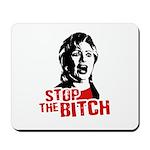 Stop the bitch / Anti-Hillary Mousepad