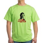 Stop the bitch / Anti-Hillary Green T-Shirt