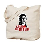 Stop the bitch / Anti-Hillary Tote Bag