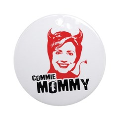 Anti-Hillary: Commie Mommy Ornament (Round)
