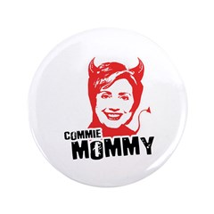 "Anti-Hillary: Commie Mommy 3.5"" Button (100 pack)"