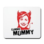 Anti-Hillary: Commie Mommy Mousepad