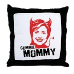 Anti-Hillary: Commie Mommy Throw Pillow