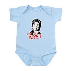 Anti-Hillary: Just say nyet Infant Bodysuit