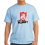Anti-Hillary: Commie Mommy Light T-Shirt